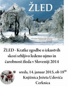 788 1 240x300 - Žled - Kratke zgodbe o izkustvih skozi srhljivo ledeno ujmo in čarobnost žleda v Sloveniji 2014 - predstavitev knjige