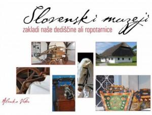 818 1 300x228 - Alenka Veber: Slovenski muzeji - zakladi naše dediščine ali ropotarnice