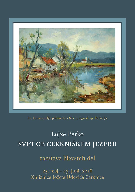 vabilo Lojze Perko - Lojze Perko: Svet ob Cerkniškem jezeru