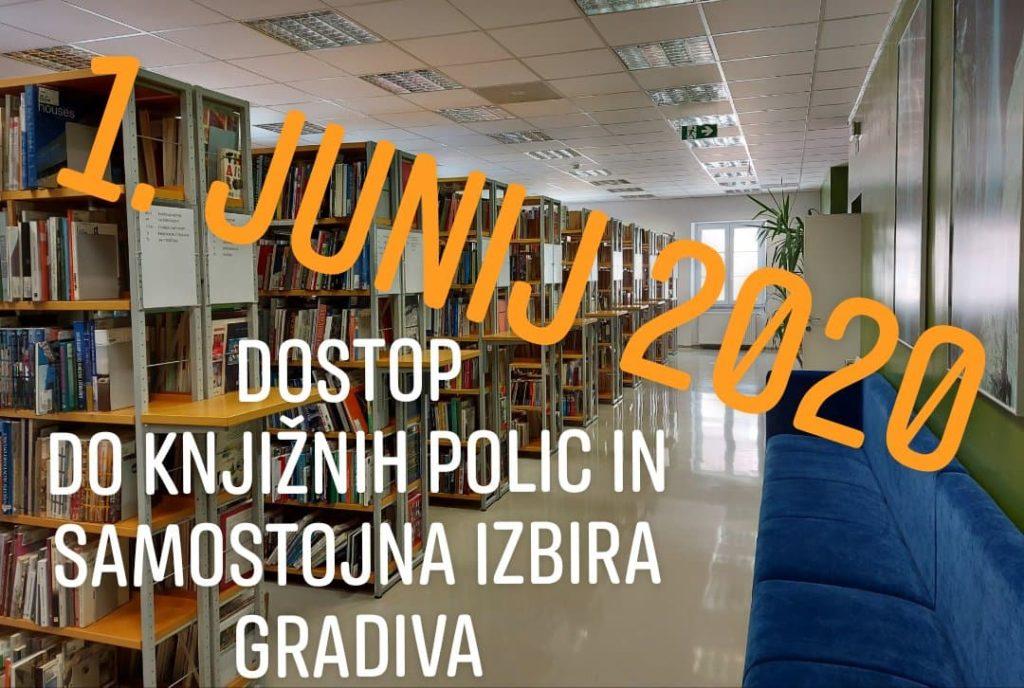 dostop 1024x688 - 1. junij 2020 - Dostop do knjižnih polic in samostojna izbira gradiva