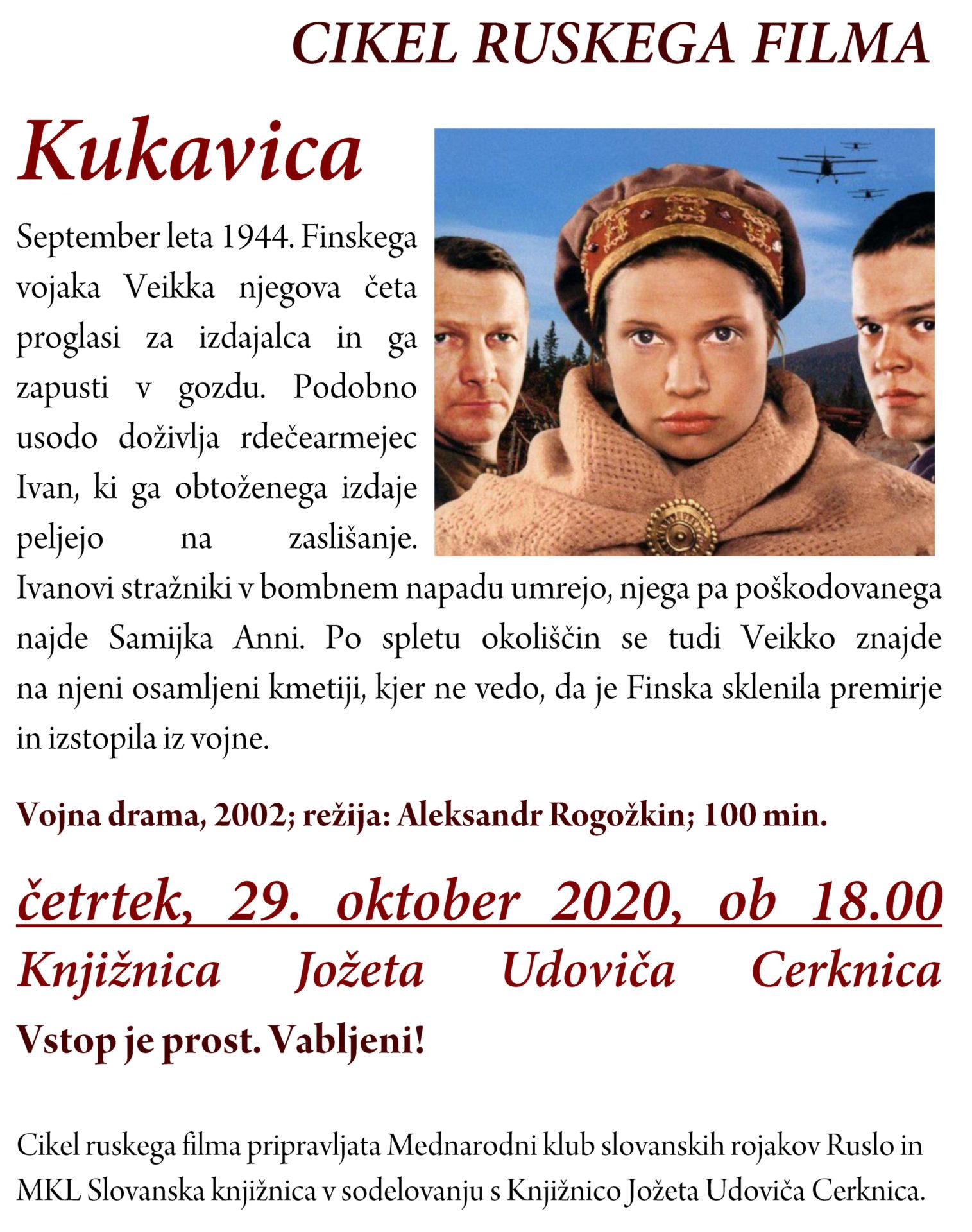 Kukavica - ODPOVEDANO Kukavica – Dnevi ruskega filma