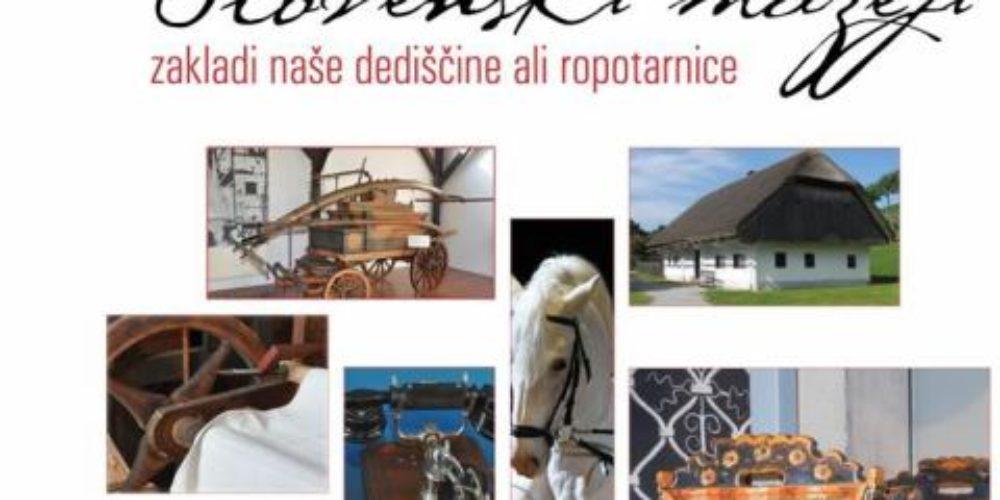 PREDAVANJE JE ZARADI VREMENSKIH RAZMER ODPOVEDANO – Alenka Veber: Slovenski muzeji – zakladi naše dediščine ali ropotarnice