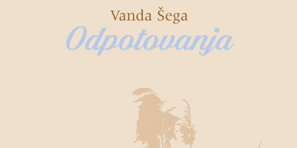 Vanda Šega: Odpotovanja – predstavitev pesniške zbirke