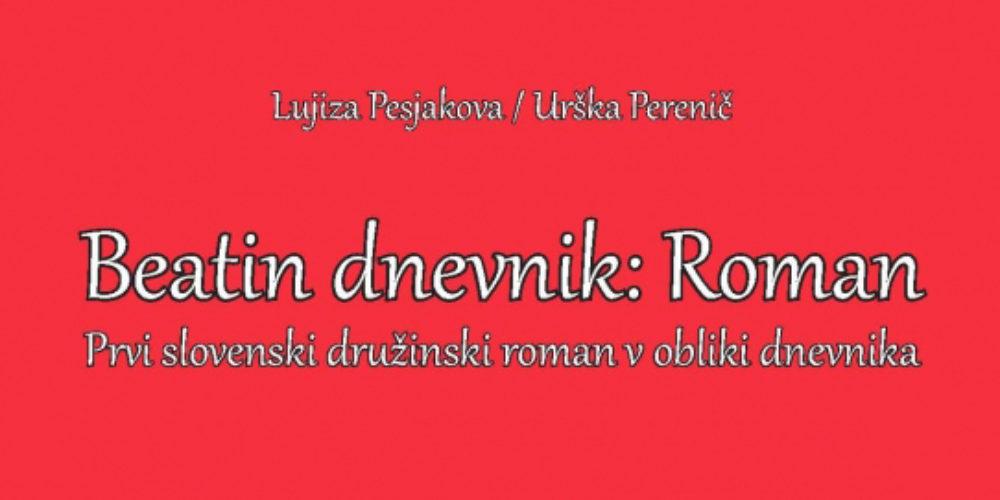 Lujiza Pesjak/Urška Perenič: Beatin dnevnik – predstavitev dnevniškega romana