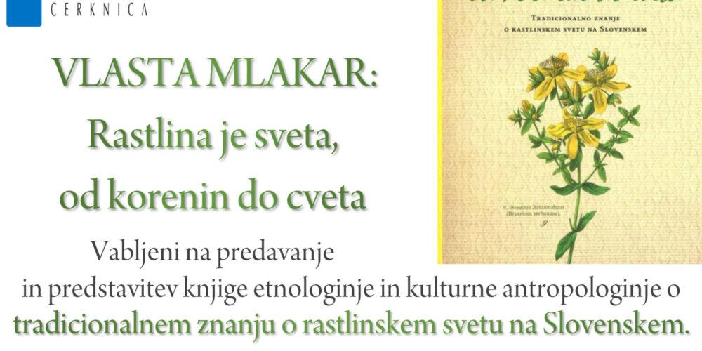 ODPOVEDANO – Vlasta Mlakar: Rastlina je sveta, od korenin do cveta