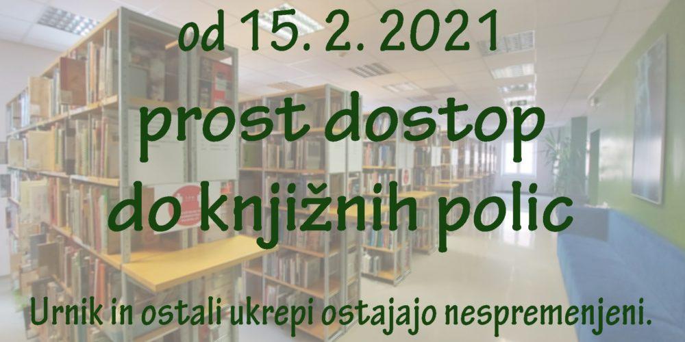 Prost dostop do knjižnih polic od 15. februarja dalje